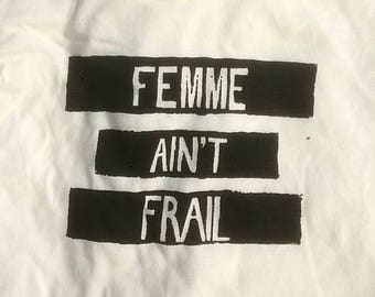 FEMME AIN'T FRAIL T-Shirt // Made by Stonewall Youth