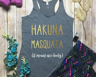 Workout Tanks - Gym Tank - Hakuna Masquata - Nice Booty Tank - Funny Workout Tank - Womens Running Tank - Running Shirts - Yoga Tank Womens