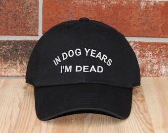 In Dog Years I'm Dead Baseball Cap, Black Baseball Cap, Embroidered Baseball Cap, Unisex Adjustable Cotton Baseball Hat