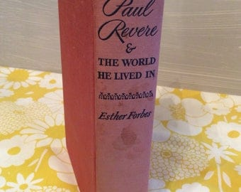 1942 Paul Revere& The World He Lived In ~ Vintage Book ~ Esther Forbes