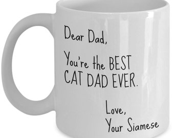 Siamese Cat Mug - Cat Gag Gifts Are Best Gift for Cat Dad & All Cat Lovers! 11 oz Tea Cup
