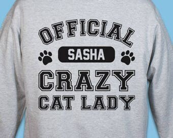 Personalized Crazy Cat Lady Sweatshirt Custom Name Gift