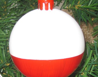 For the Fisherman in you hand painted shatter proof bobber ornament.