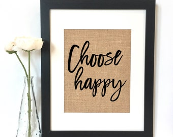 Choose Happy Burlap Print // Rustic Home Decor // Inspirational Quote