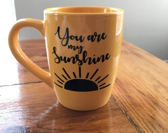 You are my sunshine coffee cup