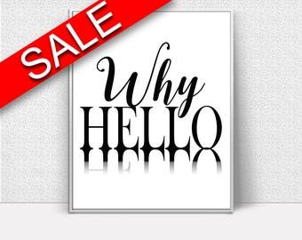 Wall Art Why Hello Digital Print Why Hello Poster Art Why Hello Wall Art Print Why Hello Typography Art Why Hello Typography Print Why Hello
