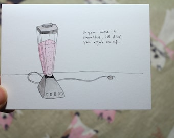 if you were a smoothie --- Hand drawn, original, blank card
