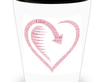 I LOVE my WIFE open heart word cloud styled on Cool Ceramic Shot Glass Makes a Perfect Gift for the woman you love!
