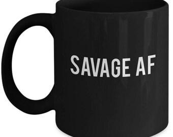 Savage As AF Hiphop Emo Funny Awesome Trending Ceramic Coffee Tea Mug Cup Black