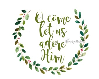 O Come Let Us Adore Him - INSTANT DIGITAL DOWNLOAD
