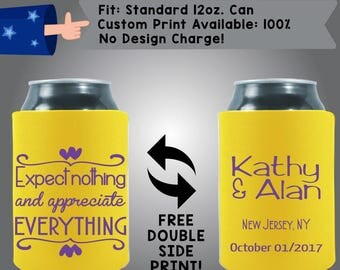 Expect Nothing And Appreciate Everything Collapsible Neoprene Can Cooler Double Side Print (W175)