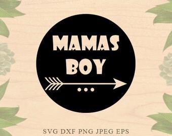 Mamas Boy svg Baby boy svg Boy Mom svg momlife svg Boys svg files for silhouette Eps files DXF files Cricut downloads Cricut files