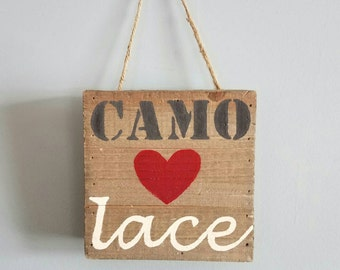 Camo & Lace sign, rustic love sign, Valentines day sign, wood sign