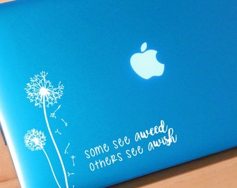 Some see a weed others see a wish decal, Dandelion decal, dandelion laptop decal, flower decal, vinyl dandelion decal, flower decal