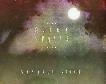 Raychel Stone 'Quiet Spaces' Debut Album