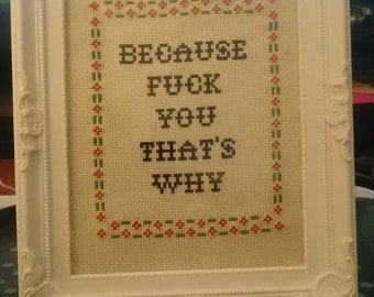 Because F*ck You That's Why Subversive Cross Stitch Design Completed In White Damask Frame