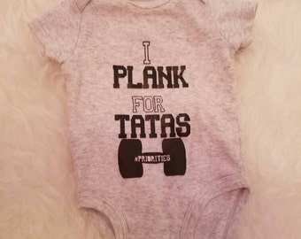 I Plank for Tatas Onesie