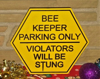 Small Bee Keeper Parking Sign