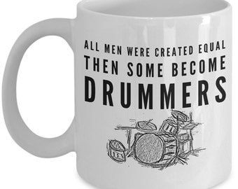 Drum Mug - All men were created equal then some become drummers - Drummer mug - Percussion Drum Player Gift