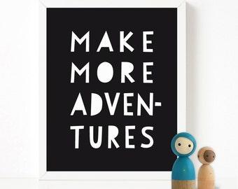 Make more adventures print black & white, typography, Scandinavian print, nursery decor, nursery art, kids poster, quote print
