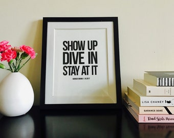 Printable Art, Digital Download, Instant Art - Show Up, Dive In, Stay at It