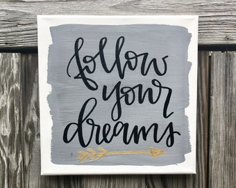Follow Your Dreams - canvas sign, quote canvas, quote sign, quotes on canvas, arrow sign, motivational quote, inspirational quote