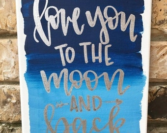 Love You To The Moon And Back   Nursery Sign, Nursery Gift, Baby Gift