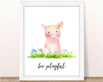 PRINTABLE Pig Nursery Art Print, Be Playful Pig Art Print, Baby Pig Nursery, Farm Animal Girl Boy Nursery Printable, Watercolor Pig Print