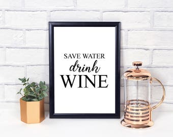 Save Water Drink Wine Wall Print - Home Decor, Wall Art, Bedroom Print