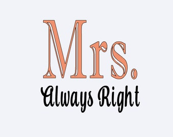 Mr Right, Mrs Always Right, Wedding Decals, Cornhole Decals, Coffee Cup Decals, Wedding Signs, Engagement Gift, Tumbler Decals, Vinyl Decals