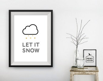 Let it Snow, Digital Print, Wall Art, 8x10, A4, A3
