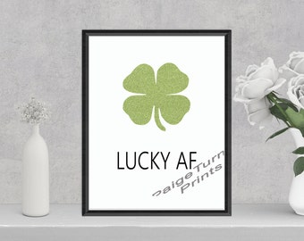 Lucky AF (8.5x11 Digital Print) Instant Download