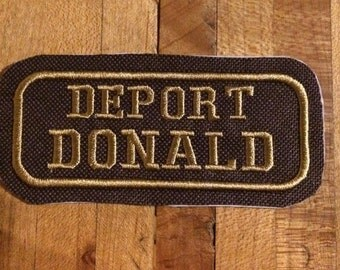 Deport Donald iron on patch