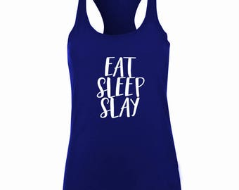 Womens tank top- slay, eat sleep slay