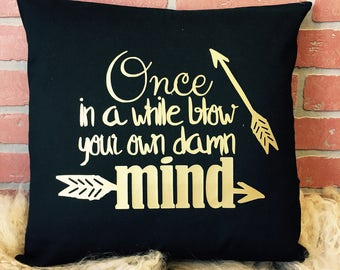 Blow your own damn mind pillow cover *Free Shipping