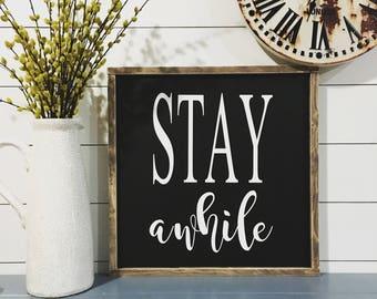 Stay Awhile, Sign, Farmhouse Decor, Wood Sign, Entryway