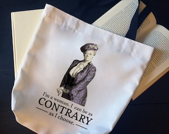 I'm a Woman, I Can Be as Contrary as I Choose Tote Bag | Market Bag | Grocery Bag | Craft Bag | Quote | Downton Abbey | Dowager Countess