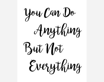 You Can Do Anything But Not Everything - Digital Download