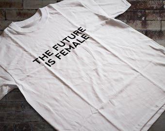 the future is female tshirt funny feminist