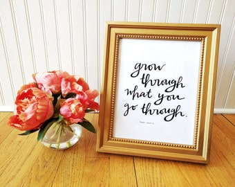 Hand Lettered- grow through what you go through 8x10 printable