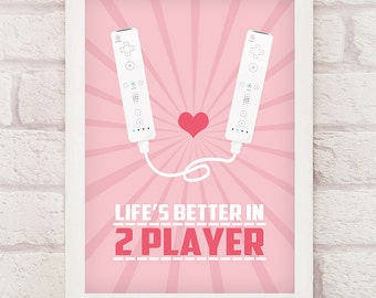 Life's Better in 2 Player Wii Edition - Love, Gaming, Couple, Best Friend, A3, 11x14, A4, 8x10, Wedding or Anniversary Gift