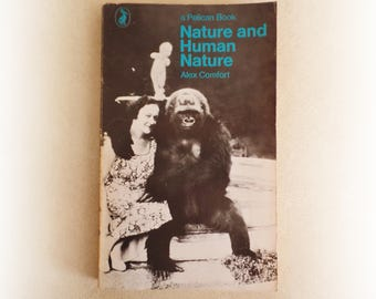 Pelican Books - Nature and Human Nature - Alex Comfort vintage paperback book - 1966