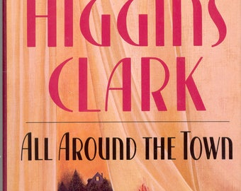 Mary Higgins Clark: All Around The Town  (1992, Hardcover)