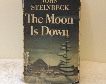 The Moon is Down by JOHN STEINBECK. First edition. First printing. First State!