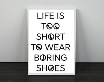 "Fashion Quote ""Life is Too Short to Wear Boring Shoes"" Printable Custom Download, Dressing Room Art Print, Girls Wall Art"