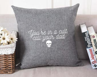 You're In A Cult, Call Your Dad | Pillowcase