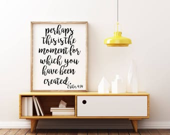 Perhaps this is the moment for which you have been created. Esther 4:14 Cut File