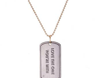 Love the One You're With Dog Tag Necklace