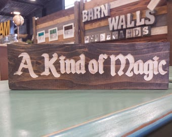 Wooden Sign - You Are Series, A Kind of Magic