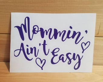 """mommin Aint easy decal 3x4"""""""